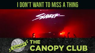 Slander, 'I Don't Want To Miss A Thing' Remix (Aerosmith) @ The Canopy Club 4/2/16