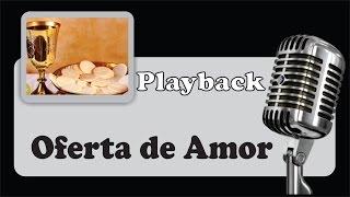 ( PLAYBACK ) - Oferta de Amor