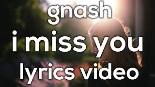 gnash - i miss you Lyrics Video
