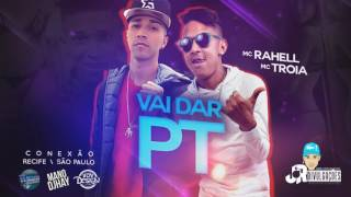MC TROIA E MC RAHELL - VAI DAR PT - MÚSICA NOVA 2017
