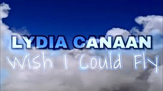 Lydia Canaan - Wish I Could Fly (Official Audio)