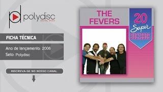 The Fevers - 20 Super Sucessos - Vem Me Ajudar