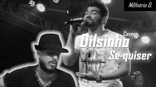 Dilsinho - Se quiser (Cover Jonjon)