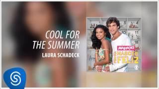 Laura Schadeck - Cool For The Summer (Malhação - Pro Dia Nascer Feliz)