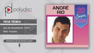 André Rio - 20 Super Sucessos - Sou Teu Amor