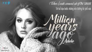 [Lyrics + Vietsub] Million Years Ago - Adele (Cover)