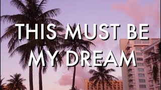 This Must Be My Dream (Cover) - The 1975