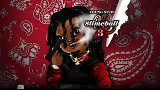Young Nudy - Slimeball (Official Audio)