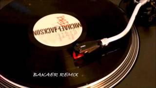 Michael Jackson - Bad (Bakaer remix)