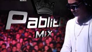 Pablito Mix More Mixeo Exclusivo 2013 Puro Reggaeton Chingon Official