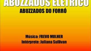 Frevo Mulher - Abuzzados do forró (Elétrico)