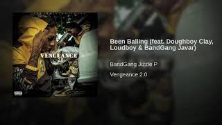 Been Balling (feat. Doughboy Clay, Loudboy & BandGang Javar)