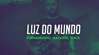 Luz do mundo / Fernandinho BACKING TRACK