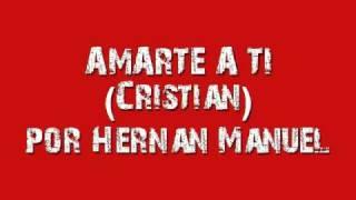 Amarte a Ti por Hernan Manuel