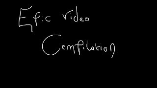 Epic Video compilation