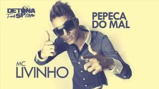 MC Livinho   Pepeca do Mal DJ Perera Lançamento 2014