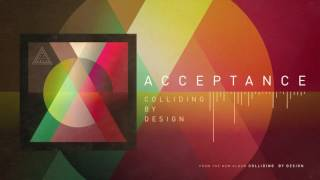 Acceptance - Colliding By Design