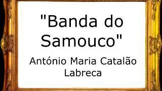 Banda do Samouco - António Maria Catalão Labreca [Pasodoble]