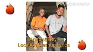 Armon&Trey Location Mashup Lyrics