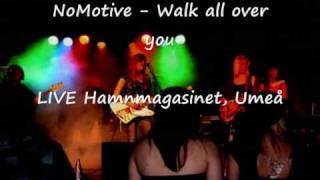 NoMotive - Walk all over you LIVE from Hamnmagasinet