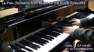 G.F.Handel 「~La Paix:alla Siciliana~from Music for the Royal Fireworks 」 Arr.by J.Shirafuji (2016)
