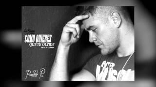 Panchito R -  Como Quieres Que Te Olvide [Audio Oficial] [2015]