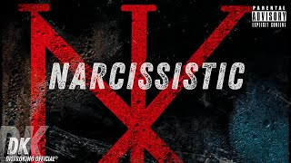 Narcissistic (ft. B-Scog & Stephen Bell)
