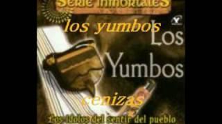 CENIZAS-LOS YUMBOS