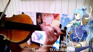 Konosuba OP2  – Machico  – Tomorrow. Violin cover