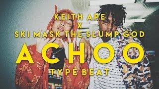 Keith Ape X Ski Mask The Slump God - AchooType Beat [FREE]