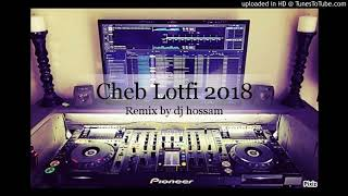 cheb lotfi 2018 khada3a number one remix by dj hossam