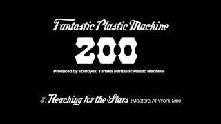 "Fantastic Plastic Machine (FPM) / Reaching for the Stars (Masters At Work Mix) (2003 ""zoo"")"