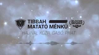 Tibbah - Hajnal (közr. Gabó, Phat)