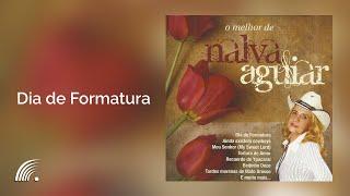 Nalva Aguiar - Dia de Formatura - O Melhor de Nalva Aguiar - Oficial