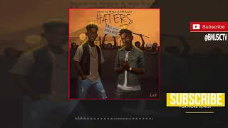 Shatta Wale x Mr Eazi - Haters (OFFICIAL AUDIO 2017)