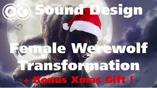 Female Werewolf Transformation Sound Effect ! And Christmas Gift !!!