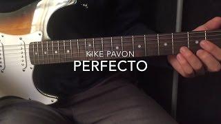 Perfecto -  Kike Pavon Feat.  Evan Craft | Tutorial Guitarra