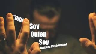 """Soy Quien Soy - """"DKN"""" - Beat Rap (Prod:Mbeatz)"""