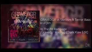 GRAVEDGR vs Skellism ft Terror Bass x Lil Jon - In The Pit Rampage (Gravedgr Mashup)[Dark Klaw Edit]