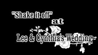 shake it off video for Cynthia and Lee