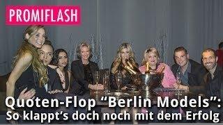 """Quoten-Flop """"Berlin Models"""": So klappt's doch noch mit dem Erfolg"""