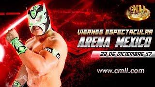 CMLL Arena México 22 de diciembre de 2017 (Función completa)
