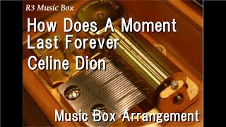 """How Does A Moment Last Forever/Celine Dion [Music Box] (From """"Beauty and the Beast"""")"""