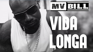 Mv Bill - Vida Longa (Video Oficial)