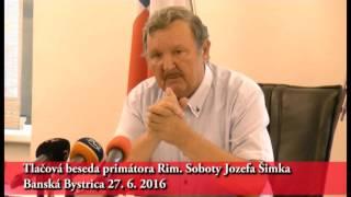 Tlacova Beseda Simko 27.6.2016 B:Bystrica