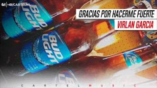 Gracias Por Hacerme Fuerte - Virlan Garcia
