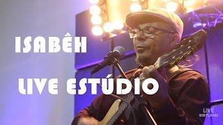 ISABÊH - VOLTE AOS BRAÇOS DO PAI - LIVE ESTÚDIO