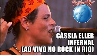 Cássia Eller - Infernal (Ao Vivo no Rock in Rio)