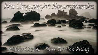 Mattia Cupelli - Dark Tension Rising :: Fear, Creepy, Dark, Ambience - Copyright Free Soundtracks