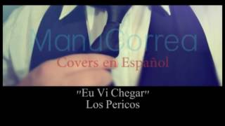 Eu Vi Chegar / Los Pericos / Manuco Cover